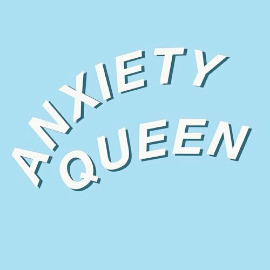 anxiety_queen